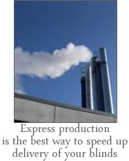 express production is the best way to speed up delivery of your blinds